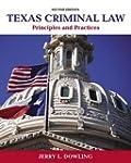 Texas Criminal Law: Principles and Pr...