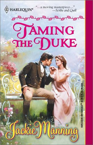 Taming The Duke (Harlequin Historical Series, No 562), JACKIE MANNING