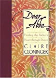 Dear Abba: Finding the Father's Heart Through Prayer (0849913934) by Cloninger, Claire