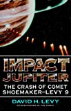 Impact Jupiter: The Crash Of Comet Shoemaker-levy 9 (0738208809) by Levy, David H.