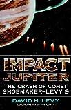 Impact Jupiter: The Crash Of Comet Shoemaker-levy 9 (0738208809) by Levy, David H.