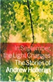 img - for In September, the Light Changes: The Stories of Andrew Holleran book / textbook / text book