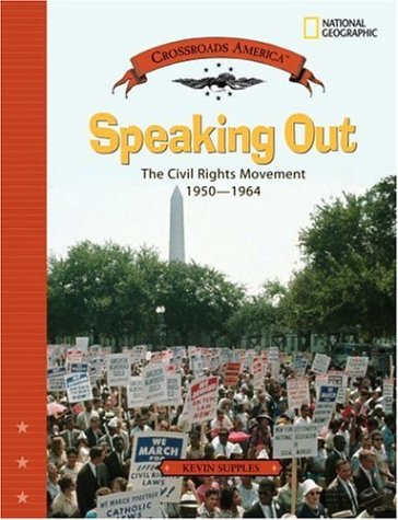 Speaking Out: The Civil Rights Movement 1950-1964 (Crossroads America)