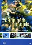 L'Encyclop�die des sports : Plus de 3000 sports et jeux du monde entier