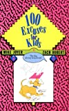100 Excuses for Kids (Kid's Books by Kids)