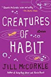 Creatures of Habit (Shannon Ravenel Books) (1565123972) by McCorkle, Jill