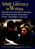 Adult Literacy in Writing: Enjoying Mastering 90% of the Rules Governing Commas, Semicolons, Colons, Apostrophes, and Usage