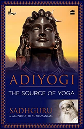 Adiyogi: The Source of Yoga by Sadhguru  PDF Download, Read eBook Online