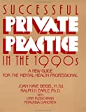 Successful Private Practice In The 1990s: A New Guide