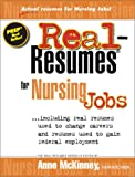 img - for Real Resumes for Nursing Jobs: Including Real Resumes Used to Change Careers and Resumes Used to Gain Federal Employment (2003 Additions to Prep's Popular Real-Resumes Series) book / textbook / text book