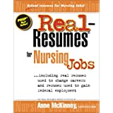 Real Resumes for Nursing Jobs: Including Real Resumes Used to Change Careers and Resumes Used to Gain Federal Employment (2003 Additions to Prep's Popular Real-Resumes Series)