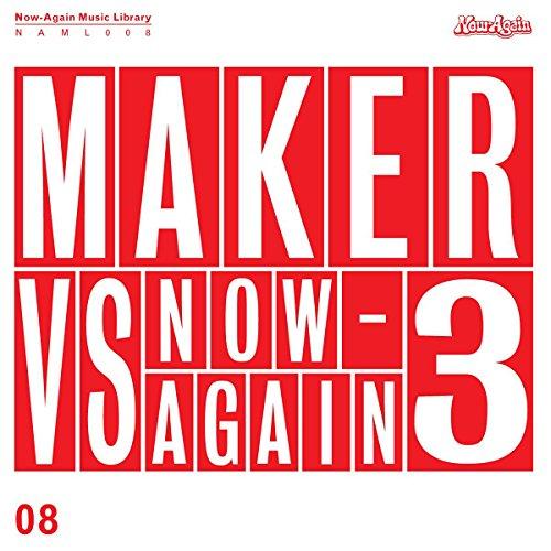 Maker - Maker vs. Now-Again 3