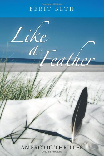 Book: Like a Feather - An Erotic Thriller by Berit Beth