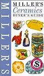 Miller's Ceramics Buyer's Guide (Mill...