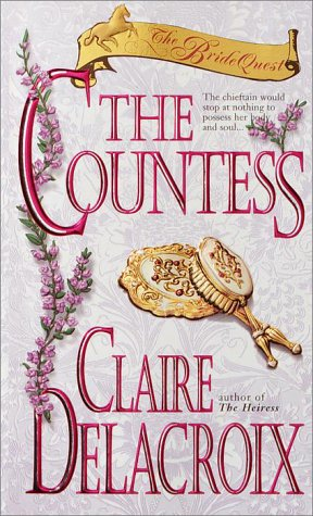 The Countess (Delacroix, Claire. Bride Quest.), CLAIRE DELACROIX