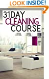 31 Day Cleaning Course: How To Organize, Clean, And Keep Your Home Spotless