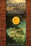 Atlantis in the Amazon: Lost Technolo...