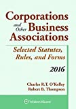 img - for Corporations and Other Business Associations Selected Statutes, Rules, and Forms: 2016 Supplement book / textbook / text book