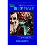 The Blue Hole ~ Rolland Love
