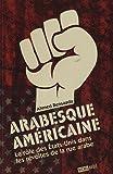 echange, troc Ahmed Bensaada - Arabesque américaine : le rôle des Etats-Unis dans les révoltes de la rue arabe