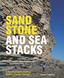 img - for Sandstone and Sea Stacks: A Beachcomber's Guide to Britain's Coastal Geology book / textbook / text book