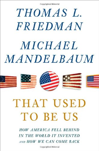 That Used to Be Us: How America Fell Behind in the World...