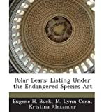 img - for Polar Bears: Listing Under the Endangered Species ACT (Paperback) - Common book / textbook / text book