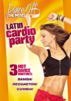Dance Off The Inches: Latin Cardio Party (2012)