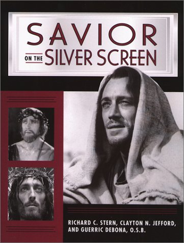 Savior on the Silver Screen, Richard C. Stern, Clayton Jefford, Guerric Debona