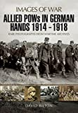 img - for Allied POWs in German Hands 1914 - 1918 (Images of War) book / textbook / text book