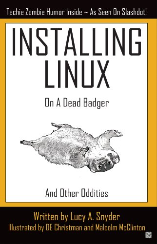 Installing Linux on a Dead Badger (and other Oddities)