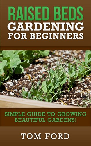 Ebook raised bed gardening for beginners simple guide to growing beautiful gardens english - Gardening tips for beginners ...