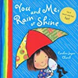 You and Me, Rain or Shine (1407103105) by Church, Caroline Jayne