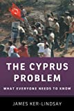 img - for The Cyprus Problem: What Everyone Needs to Know? by James Ker-Lindsay (2011-04-21) book / textbook / text book