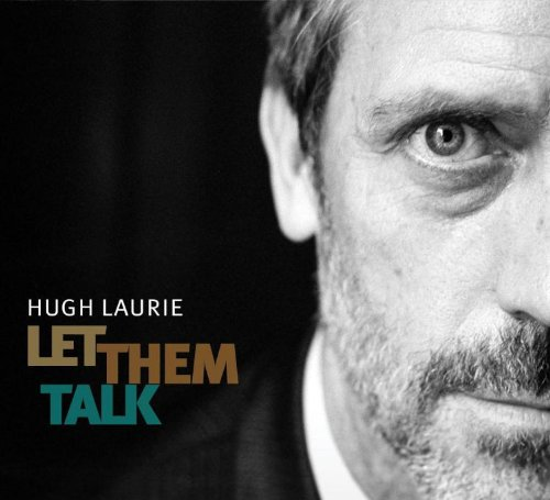 Hugh Laurie – Let Them Talk (Limited Edition Photobook) (2011) [FLAC]