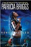 Bone Crossed (Mercy Thompson, Book 4) (Mercedes Thompson)