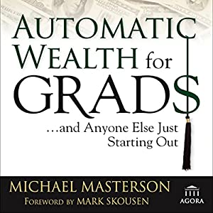 Automatic Wealth for Grads Audiobook