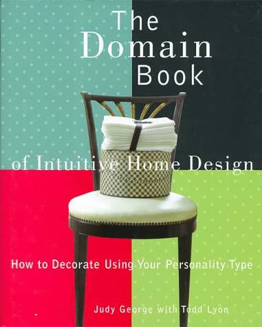 The Domain Book Of Intuitive Home Design: How To Decorate Using Your Personality Type