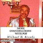 More Conversations with Pop | Michael D Brooks