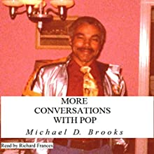 More Conversations with Pop Audiobook by Michael D Brooks Narrated by Richard Frances