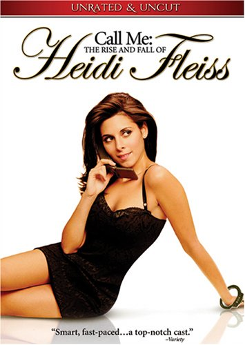 Call Me: The Rise and Fall of Heidi Fleiss / ���� � ������� ����� ����� (2004)