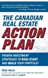 The Canadian Real Estate Action Plan: Proven Investment Strategies to Kick Start and Build Your Portfolio