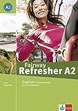 Fairway Refresher. Englisch für Wiedereinsteiger: Fairway Refresher. Lehrb. A2 + 2 Audio-CDs