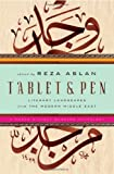 Reza Aslan Tablet & Pen: Literary Landscapes from the Modern Middle East (Words Without Borders Anthologies)