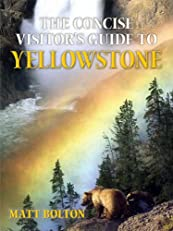 The Concise Visitor's Guide to Yellowstone