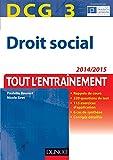 DCG 3 - Droit social 2014/2015 - 7e éd - Tout l'Entraînement