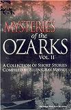 MYSTERIES OF THE OZARKS, VOL II