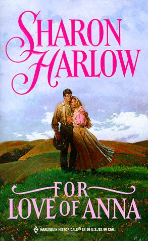 For Love Of Anna (Harlequin Historicals, No. 448), HARLOW
