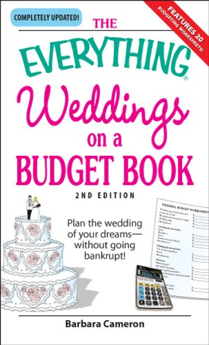 The Everything Weddings on a Budget Book: Plan the wedding of your dreams--without going bankrupt! (Everything®)