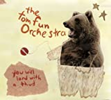 Tom Fun Orchestra - You Will Land With A Thud